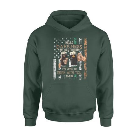 Irish American - Hello Darkness My Old Friend I've Come To Drink With You Again- St Patrick's Day, Ireland America flag, Drink team shirt - Unisex Standard Hoodie