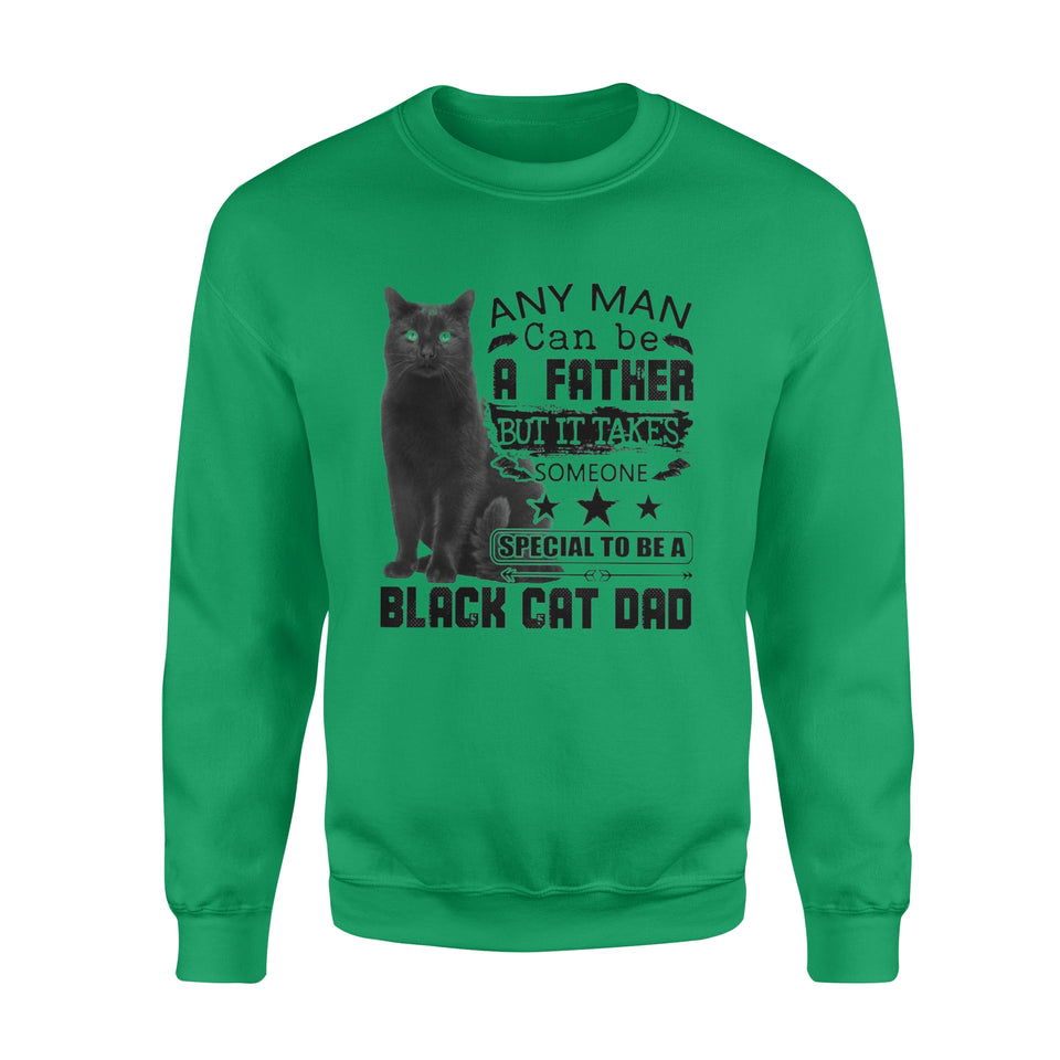 Any man can be a father but it takes someone special to be a black cat dad - Standard Crew Neck Sweatshirt