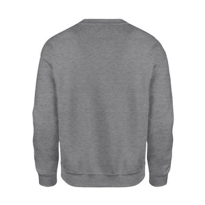 I never dreamed I'd grow up to be a super sexy honey of freakin' awesome grumpy old man but here I am killing it - Standard Crew Neck Sweatshirt