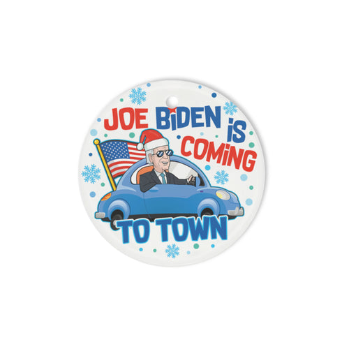 Joe B is coming to town - Circle Ornament (1 sided)