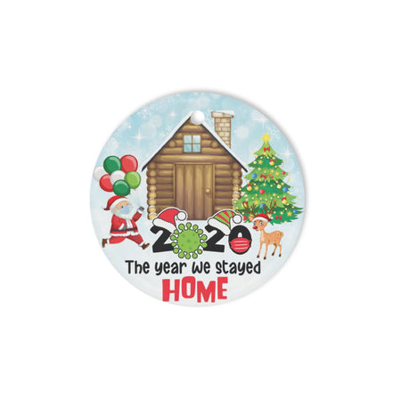 The year we stayed home- Circle Ornament (1 sided)