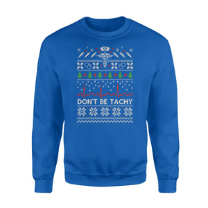 Don't be tachy- Standard Crew Neck Sweatshirt