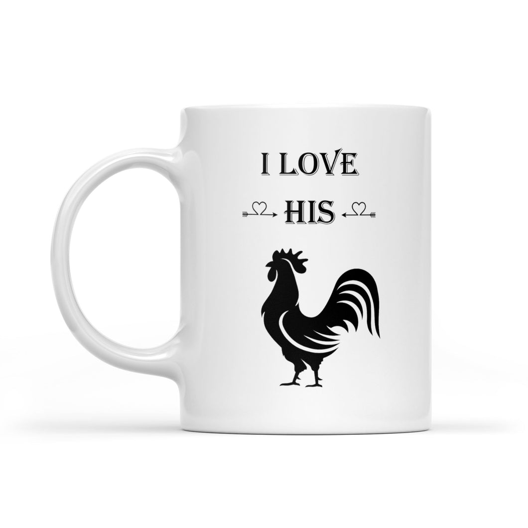 I Love His Rooster - White Mug