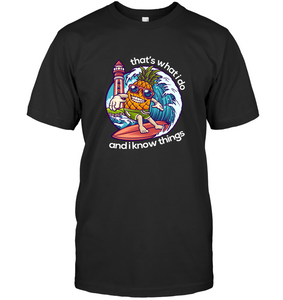 I Surf And I Know Things T-shirt