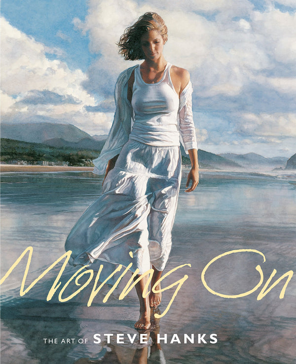 Moving On: The Art Of Steve Hanks - Steve Hanks Book
