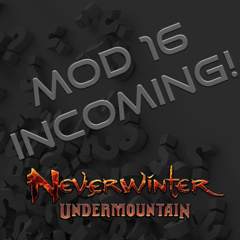 Neverwinter Mod 16 - OMG! – We Grind Games