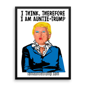 I Think, Therefore I Am Auntie-Trump - Framed photo paper poster