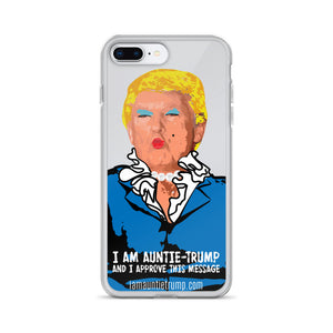 I Am Auntie-Trump And I Approve This Message - iPhone Case