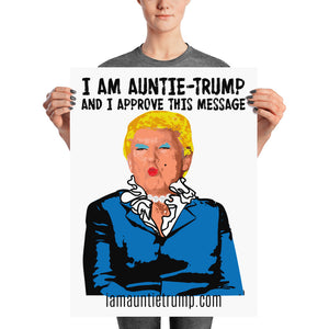 I Am Auntie-Trump And I Approve This Message - Matte Poster