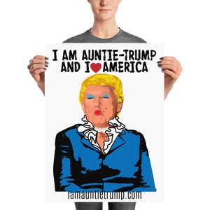 I Am Auntie-Trump And I Heart America - Matte Poster