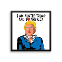 I Am Auntie-Trump And I Heart America - Framed photo paper poster