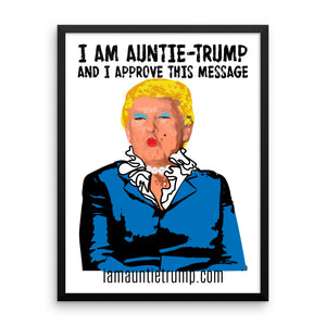 I Am Auntie-Trump And I Approve This Message - Framed photo paper poster
