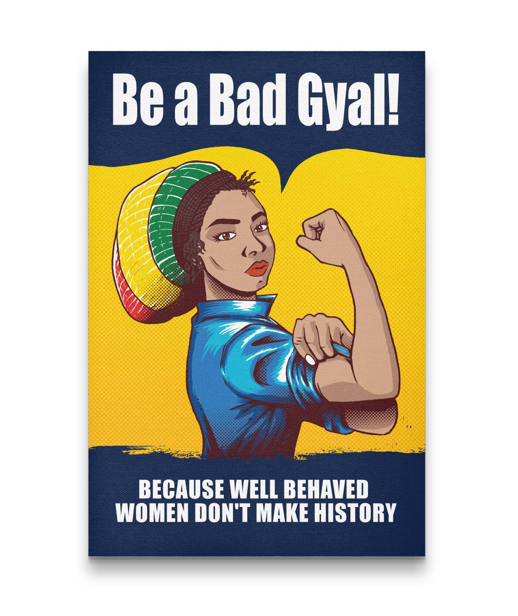 WELL BEHAVED WOMEN DON'T MAKE HISTORY CANVAS ART - Rice & Tees