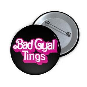 BAD GYAL TINGS DOLLY Custom Pin Buttons
