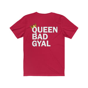 QUEEN BAD GYAL Unisex Jersey Short Sleeve Tee