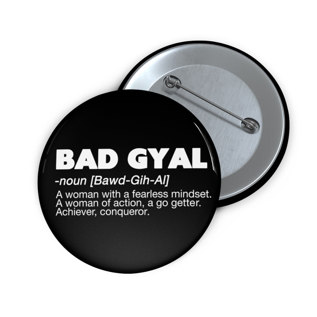 BAD GYAL DEFINITION Custom Pin Buttons