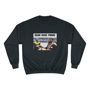IF BAD MIND WAS A PERSON Champion Sweatshirt