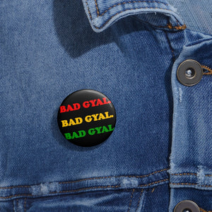 BAD GYAL RED GOLD AND GREEN  Custom Pin Buttons