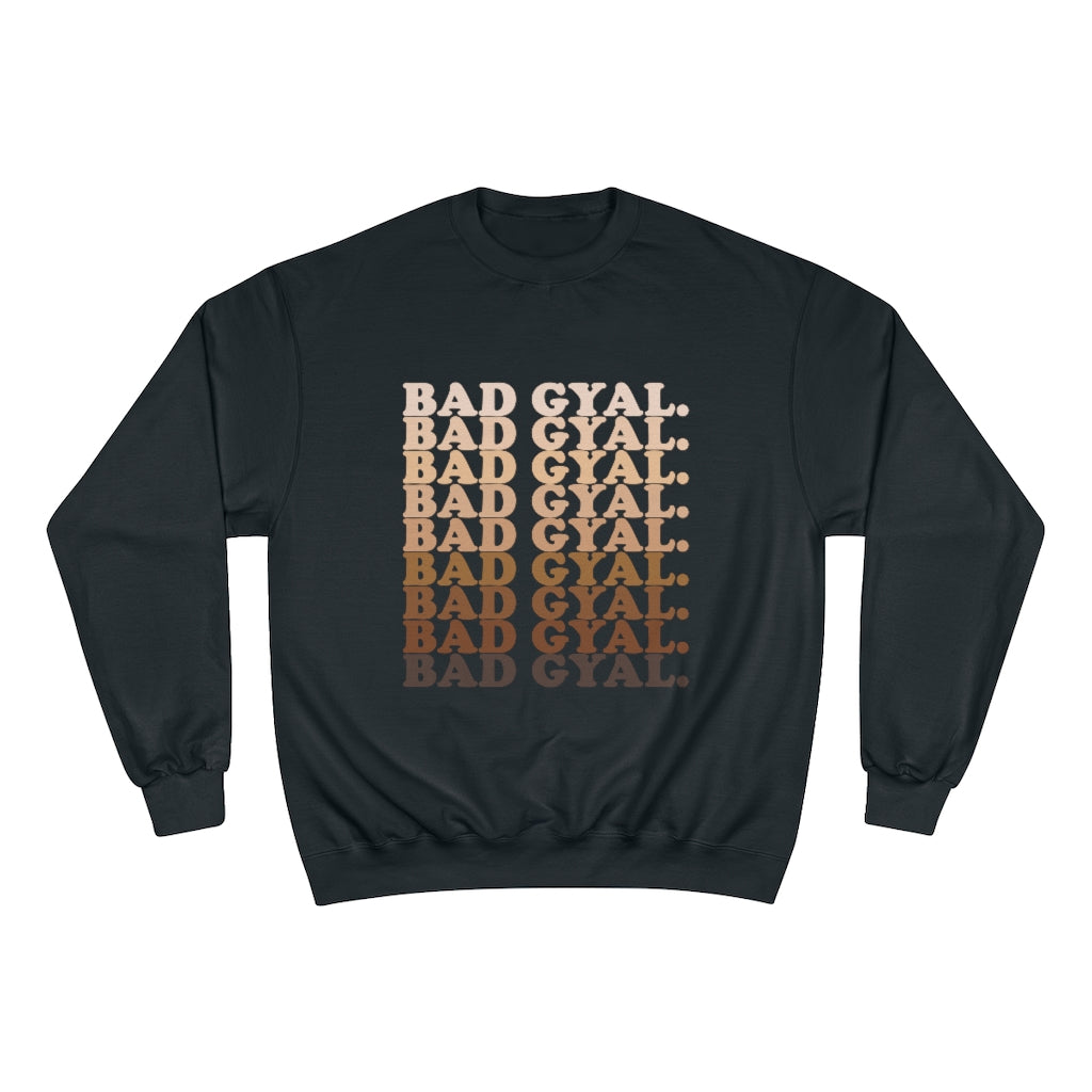 50 SHADES OF BAD GYAL Champion Sweatshirt