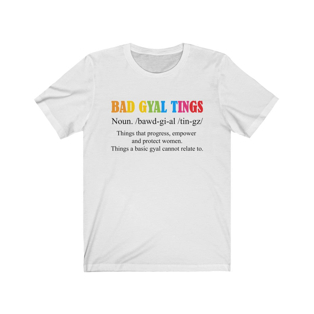 THE BAD GYAL TINGS DEFINITION Unisex Jersey Short Sleeve Tee