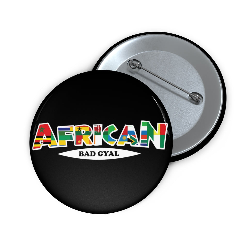 AFRICAN BAD GYAL  Custom Pin Buttons