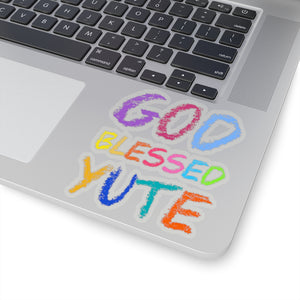 GOD BLESSED YUTE Kiss-Cut Stickers