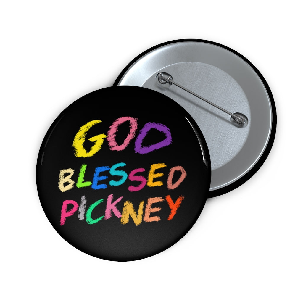 GOD BLESSED PICKNEY Custom Pin Buttons