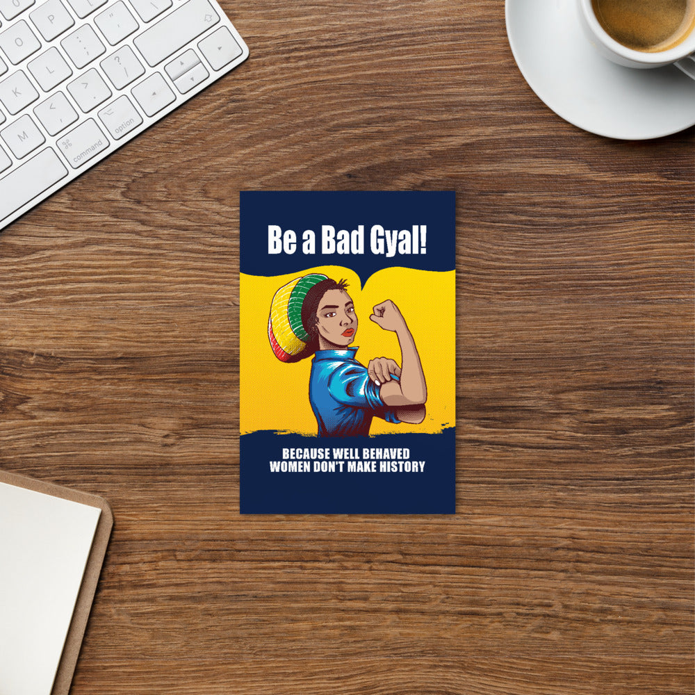 Be a BAD GYAL...well behaved women don't make history Standard Postcard