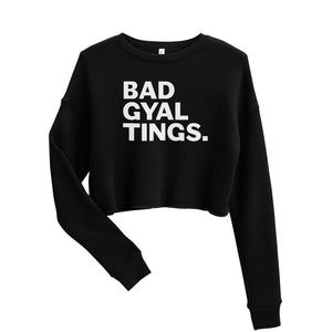 BAD GYAL TINGS Crop Sweatshirt