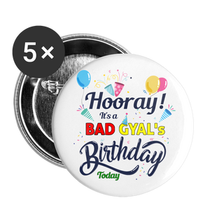 BAD GYAL BIRTHDAY Buttons large 2.2'' (5-pack) - white