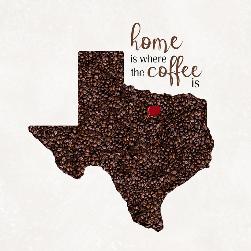 HOME IS WHERE THE COFFEE IS