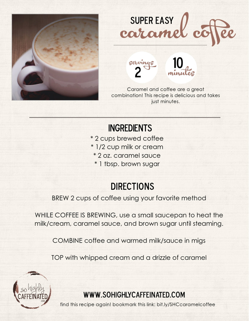 Caramel Coffee Recipe from So Highly Caffeinated