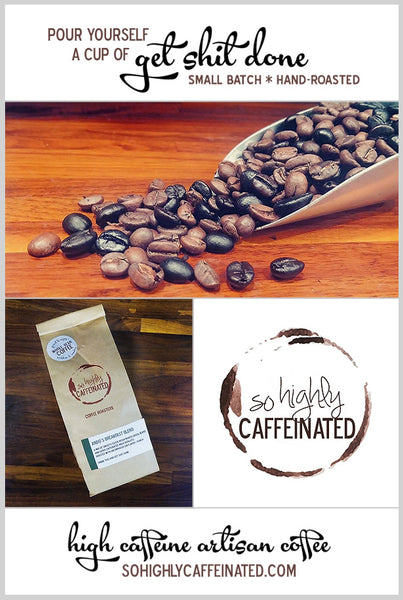small batch hand roasted high caffeine artisan coffee beans by so highly caffeinated