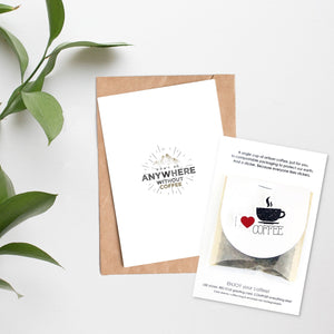 Card + Coffee - Don't Go Anywhere Without Coffee