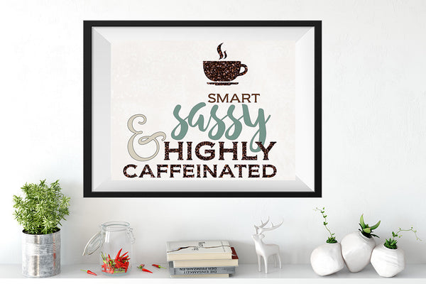 SMART SASSY & Highly Caffeinated Art Print