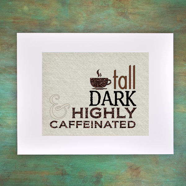 TALL DARK Custom Art Print