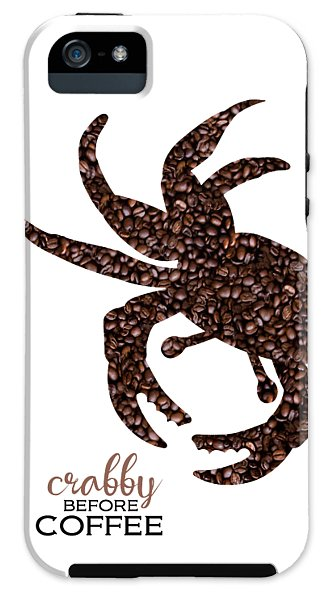 Crabby Before Coffee - Phone Case