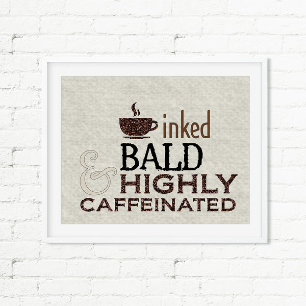 INKED BALD & Highly Caffeinated Art Print