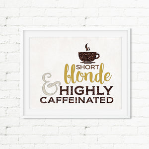 SHORT BLONDE & Highly Caffeinated Art Print