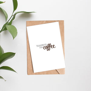 Card + Coffee - Thankful For Coffee