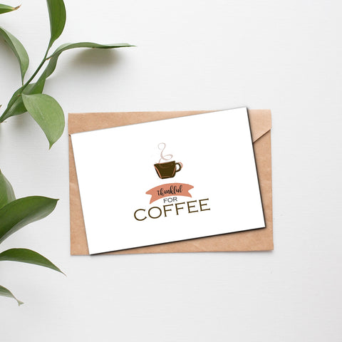 Thankful For Coffee Greeting Card