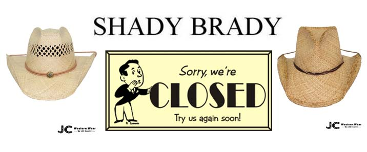 THIS JUST IN: Shady Brady closed it's doors.