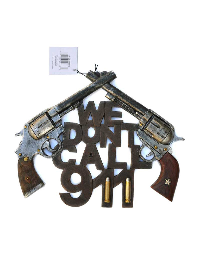 Home Decor We Don't Call 911 Hanging Sign DECOR911 J.C. Western® Wear - J.C. Western® Wear