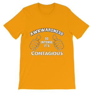 Awkwardness So Intense It's Contagious T-shirt-Gold-S-Awkward T-Shirts
