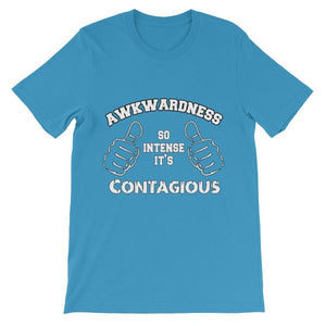 Awkwardness So Intense It's Contagious T-shirt-Ocean Blue-S-Awkward T-Shirts