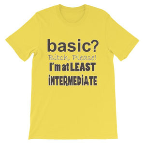 Basic Bitch Please I'm at Least Intermediate T-Shirt-Yellow-S-Awkward T-Shirts