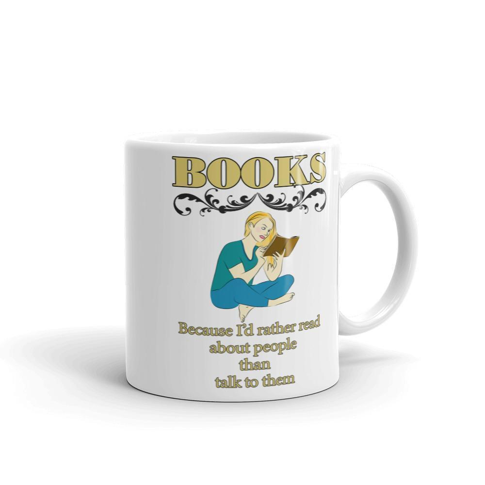Books Because I'd Rather Read About People Than Talk to Them Coffee Mug // Reading Gift // Books Mug