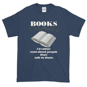 Books I'd Rather Read About People Than Talk to Them T-shirt-Blue Dusk-S-Awkward T-Shirts