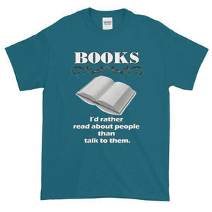 Books I'd Rather Read About People Than Talk to Them T-shirt-Galapagos Blue-S-Awkward T-Shirts