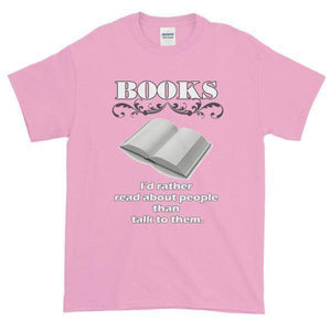 Books I'd Rather Read About People Than Talk to Them T-shirt-Light Pink-S-Awkward T-Shirts